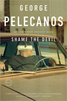 Pelecanos, George P. - Shame the Devil