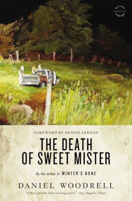 Woodrell, Daniel - The Death of Sweet Mister