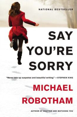 Robotham, Michael - Say You're Sorry