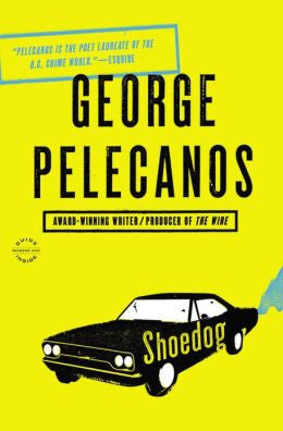 Pelecanos, George P. - Shoedog