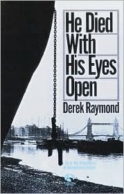 Derek Raymond - He Died With His Eyes Open