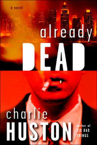 Huston, Charlie, Already Dead