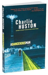 Huston, Charlie, A Dangerous Man