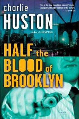 Huston, Charlie - Half the Blood of Brooklyn