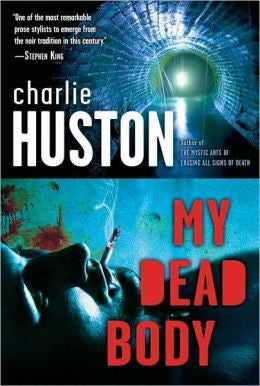 Huston, Charlie - My Dead Body