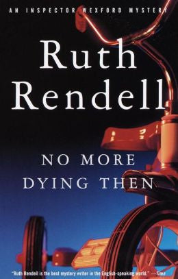 Rendell, Ruth - No More Dying Then