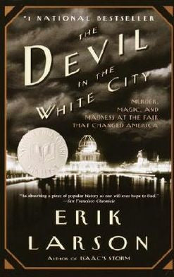 Erik Larson - The Devil in the White City
