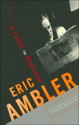 Ambler, Eric, A Coffin for Dimitrios