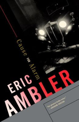 Ambler, Eric - Cause for Alarm
