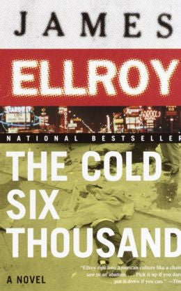 Ellroy, James - The Cold Six Thousand