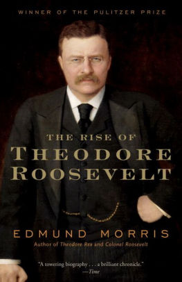 Edmund Morris -The Rise of Theodore Roosevelt - Hardcover
