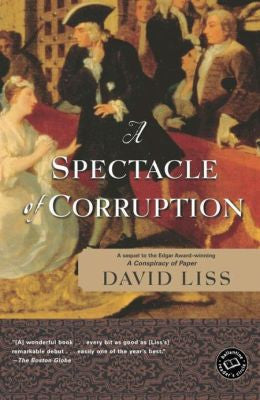 Liss, David - A Spectacle of Corruption