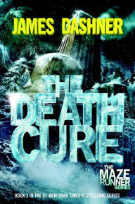 Dashner, James, The Death Cure, Book 3