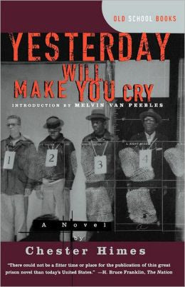 Chester Himes - Yesterday Will Make You Cry