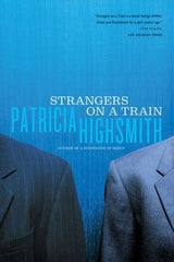 Highsmith, Patricia - Strangers on a Train