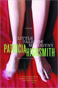 Highsmith, Patricia, Little Tales of Misogyny