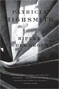Highsmith, Patricia, Ripley Under Ground