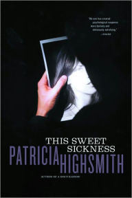 Highsmith, Patricia, This Sweet Sickness