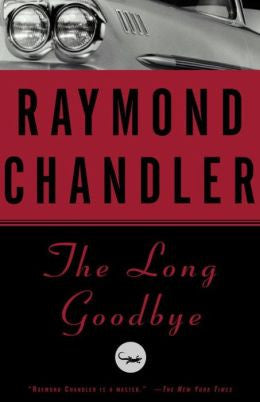 Chandler, Raymond - The Long Goodbye