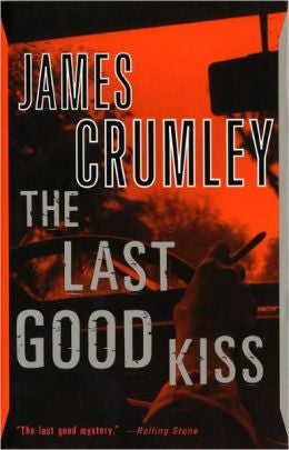Crumley, James - The Last Good Kiss