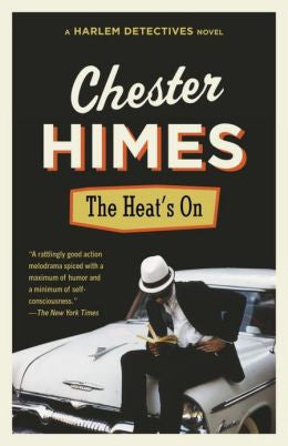 Himes, Chester, The Heat's On