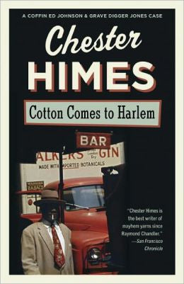 Himes, Chester, Cotton Comes to Harlem