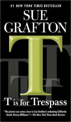 Grafton, Sue - T Is for Trespass