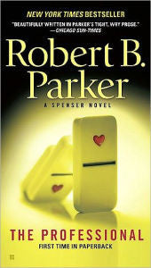 Parker, Robert B., The Professional: A Spenser Novel