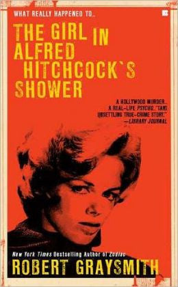 Graysmith, Robert - The Girl in Alfred Hitchock's Shower