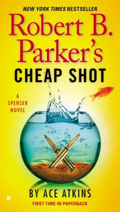 Atkins, Ace, Robert B. Parker's Cheap Shot