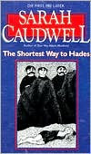 Caudwell, Sarah - The Shortest Way to Hades