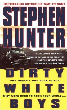 Hunter, Stephen - Dirty White Boys
