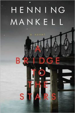 Mankell, Henning - A Bridge to the Stars