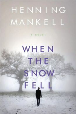 Mankell, Henning - When the Snow Fell