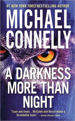 Connelly, Michael - A Darkness More Than Night
