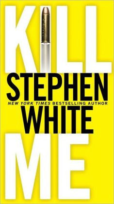 White, Stephen - Kill Me