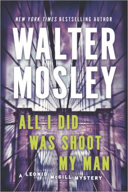 Mosley, Walter - All I Did Was Shoot My Man