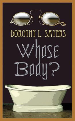 Sayers, Dorothy L. - Whose Body?