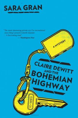 Gran, Sara - Claire Dewitt and the Bohemian Highway