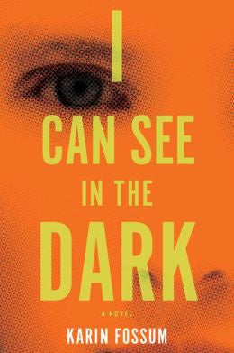 Karin Fossum - I Can See in the Dark