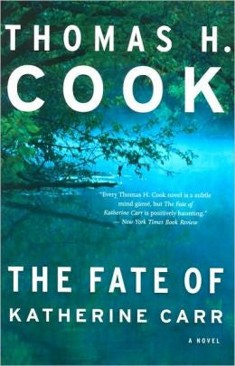 Cook, Thomas H. - The Fate of Katherine Carr