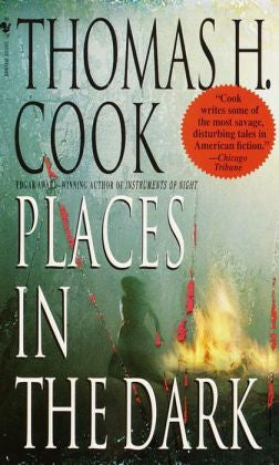 Cook, Thomas H. - Places in the Dark