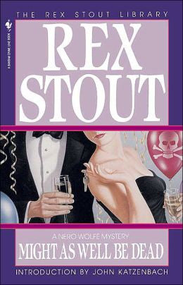 Stout, Rex - Might as Well Be Dead
