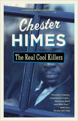 Himes, Chester, The Real Cool Killers