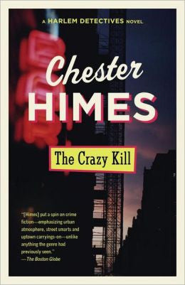 Himes, Chester, The Crazy Kill