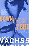 Vachss, Andrew H - Down in the Zero