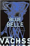 Vachss, Andrew H - Blue Belle