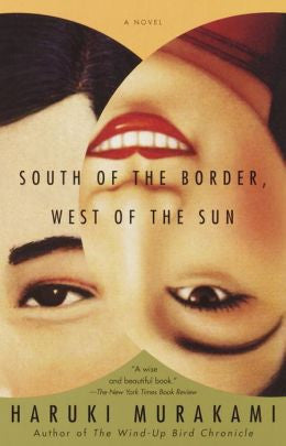 Haruki Murakami - South of the Border, West of the Sun