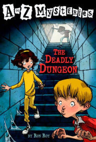 Roy, Ron, A to Z Mysteries, The Deadly Dungeon