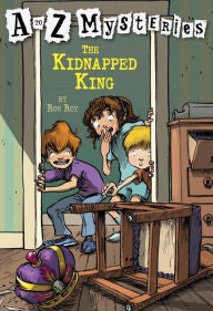 Roy, Ron, A to Z Mysteries, The Kidnapped King